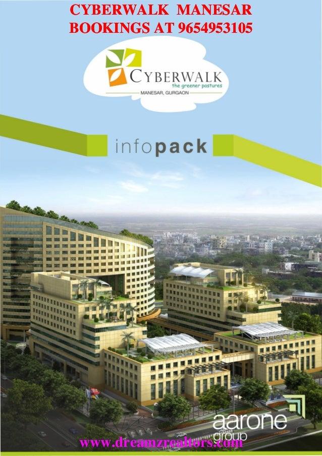 CYBERWALK MANESARBOOKINGS AT 9654953105   ---:==:::=::--   MANESAR, GURGAON ---         infopack www.dreamzrealtors.com