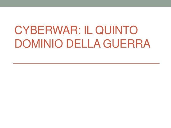 Cyberwar: Il QuintoDominiodella Guerra<br />
