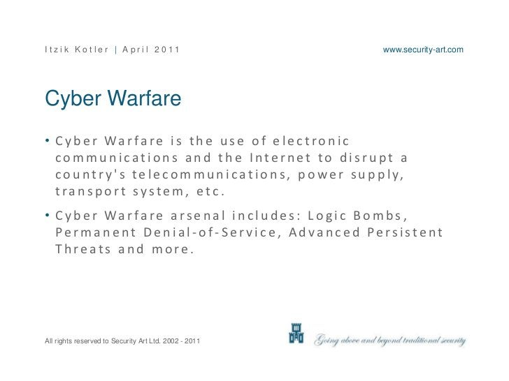 Cyber Warfare<br />Cyber Warfare is the use of electronic communications and the Internet to disrupt a country's telecommu...