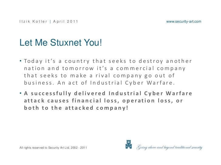 Let Me Stuxnet You!<br />Today it's a country that seeks to destroy another nation and tomorrow it's a commercial company ...