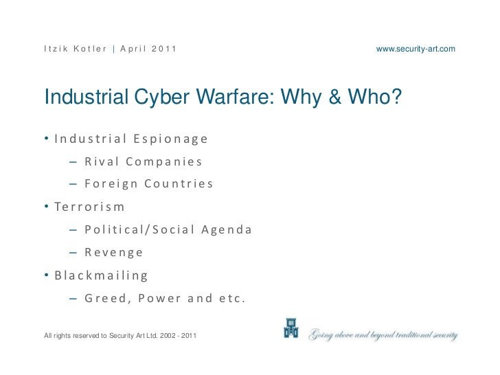 Industrial Cyber Warfare: Why & Who?<br />Industrial Espionage<br />Rival Companies<br />Foreign Countries<br />Terrorism<...
