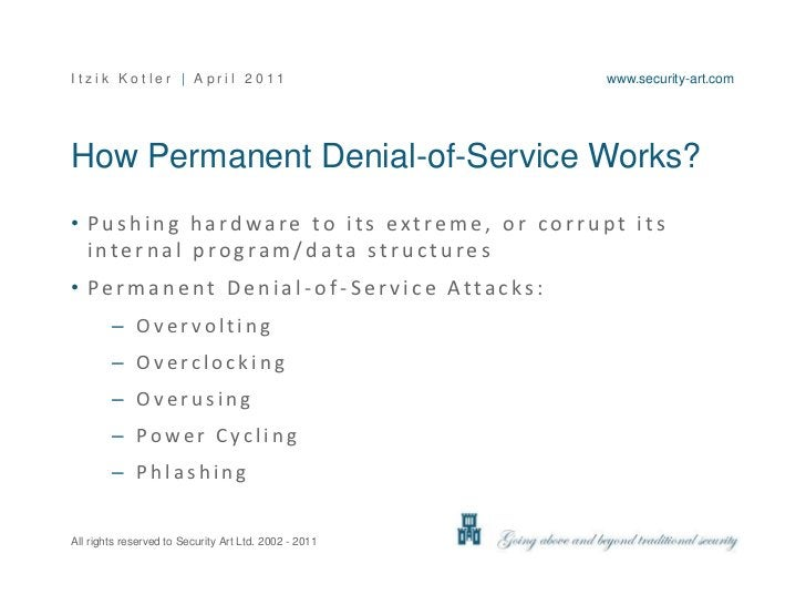 How Permanent Denial-of-Service Works?<br />Pushing hardware to its extreme, or corrupt its internal program/data structur...