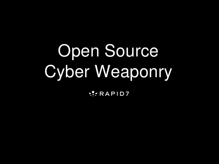 Open Source Cyber Weaponry