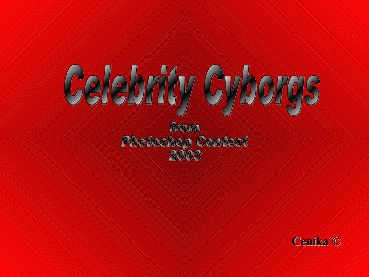 Celebrity Cyborgs from Photoshop Contest 2003 © Cenika