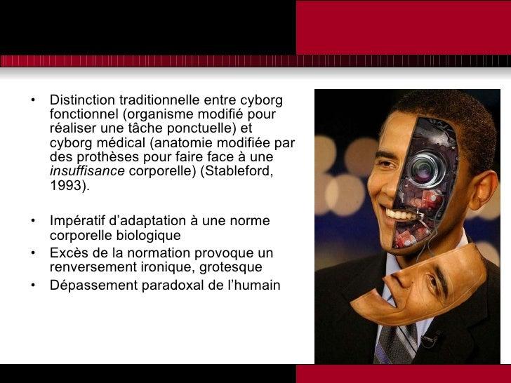 <ul><li>Distinction traditionnelle entre cyborg fonctionnel (organisme modifié pour réaliser une tâche ponctuelle) et cybo...