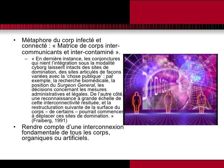<ul><li>Métaphore du corp infecté et connecté : « Matrice de corps inter-communicants et inter-contaminé ».   </li></ul><u...