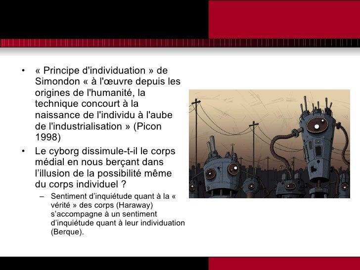 <ul><li>«Principe d'individuation » de Simondon « à l'œuvre depuis les origines de l'humanité, la technique concourt à la...