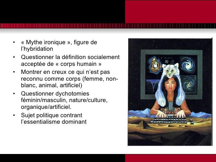 <ul><li>« Mythe ironique », figure de l'hybridation  </li></ul><ul><li>Questionner la définition socialement acceptée de «...