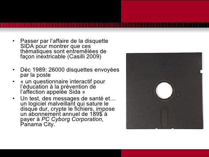 <ul><li>Passer par l'affaire de la disquette SIDA pour montrer que ces thématiques sont entremêlées de façon inextricable ...