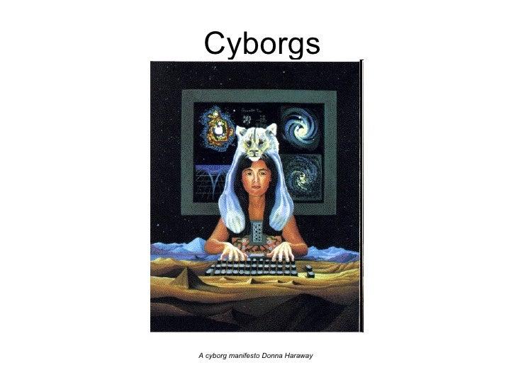 Cyborgs A cyborg manifesto Donna Haraway