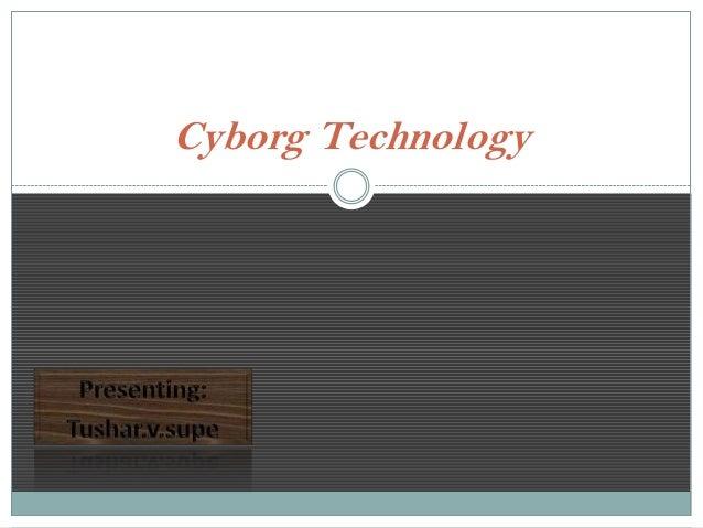 Cyborg Technology
