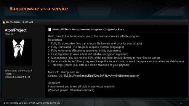 Copyright2016,SymantecCorporation Ransomware-as-a-service 11I'd like to help you out, which way did you come in?