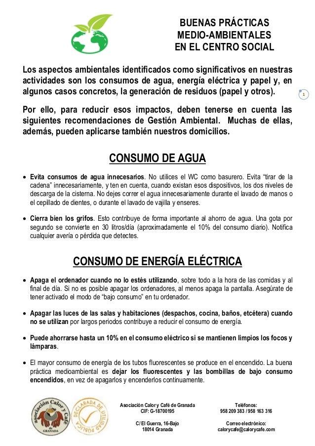 BUENAS PRÁCTICAS MEDIO-AMBIENTALES EN EL CENTRO SOCIAL Asociación Calor y Café de Granada CIF: G-18700195 C/ El Guerra, 16...