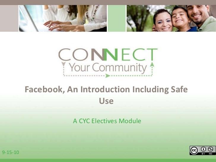 Facebook, An Introduction Including Safe Use A CYC Electives Module  9-15-10