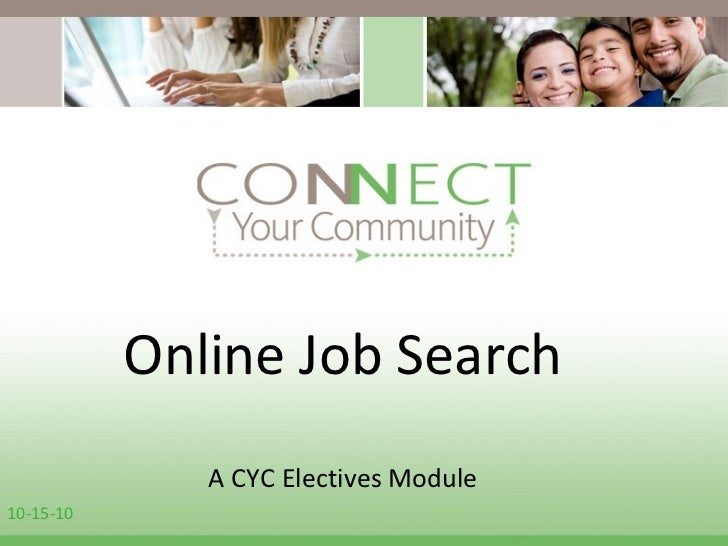 Online Job Search A CYC Electives Module 10-15-10