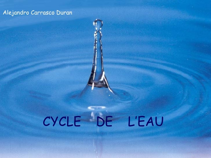 CYCLE  DE  L'EAU Alejandro Carrasco Duran
