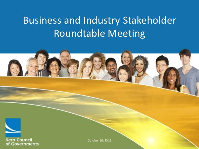 Business and Industry Stakeholder      Roundtable Meeting             October 16, 2012
