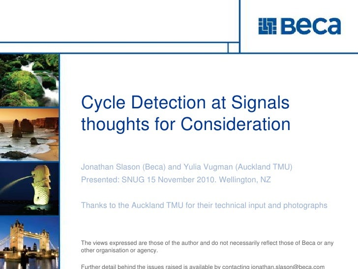 Cycle Detection at Signalsthoughts for Consideration<br />Jonathan Slason (Beca) and YuliaVugman (Auckland TMU)<br />Prese...