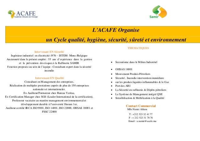 L'ACAFE Organise un Cycle qualité, hygiène, sécurité, sûreté et environnement Intervenant EN Sécurité Ingénieur industriel...