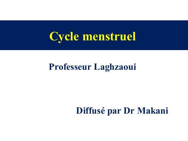 Professeur Laghzaoui Cycle menstruel Diffusé par Dr Makani