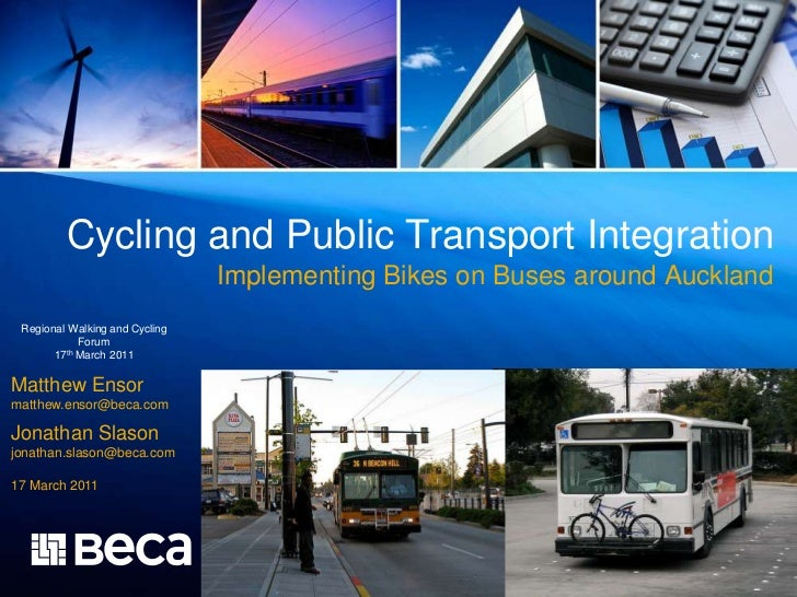 Cycling and Public Transport Integration <br />Implementing Bikes on Buses around Auckland<br />Regional Walking and Cycli...