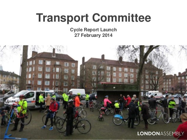 Transport Committee Cycle Report Launch 27 February 2014