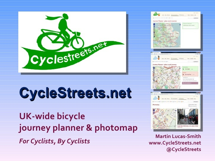 CycleStreets.net UK-wide bicycle journey planner & photomap                                Martin Lucas-Smith For Cyclists...