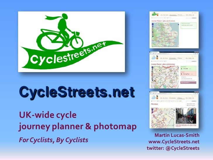 CycleStreets.net UK-wide cycle journey planner & photomap                                 Martin Lucas-Smith For Cyclists,...