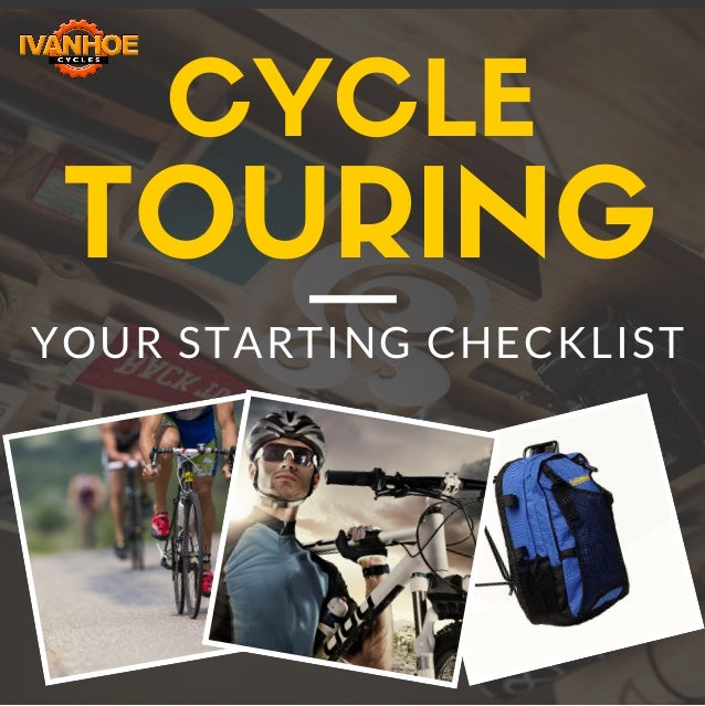 YOUR STARTING CHECKLIST CYCLE TOURING