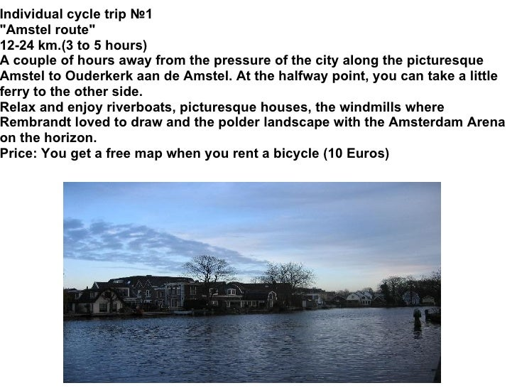 """Individual cycle trip №1 """"Amstel route"""" 12-24 km.(3 to 5 hours) A couple of hours away from the pressure of the ..."""