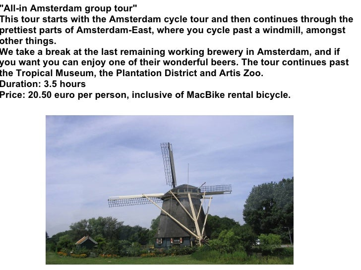 """""""All-in Amsterdam group tour"""" This tour starts with the Amsterdam cycle tour and then continues through the pret..."""