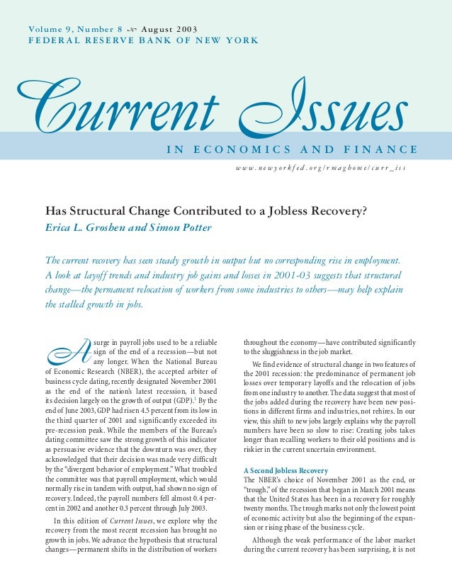 Has Structural Change Contributed to a Jobless Recovery? Erica L. Groshen and Simon Potter The current recovery has seen s...
