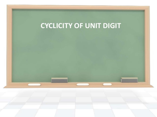 CYCLICITY OF UNIT DIGIT