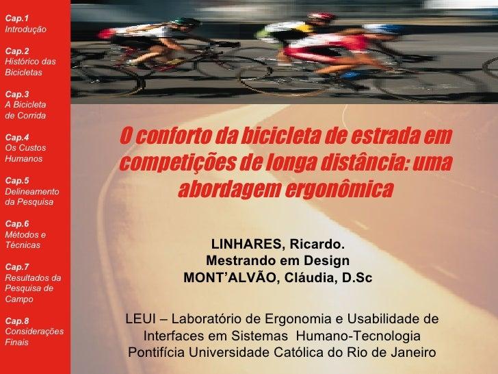 O conforto da bicicleta de estrada em competições de longa distância: uma abordagem ergonômica LINHARES, Ricardo. Mestrand...