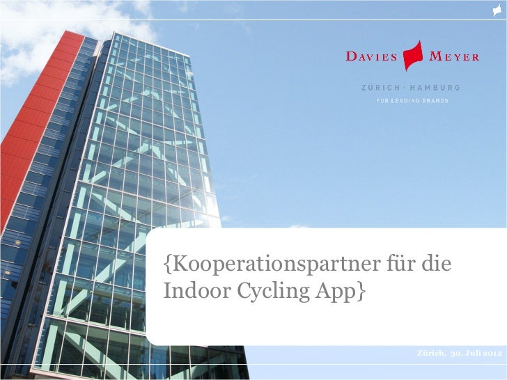 {Kooperationspartner für dieIndoor Cycling App}                        Zürich, 30. Juli 2012