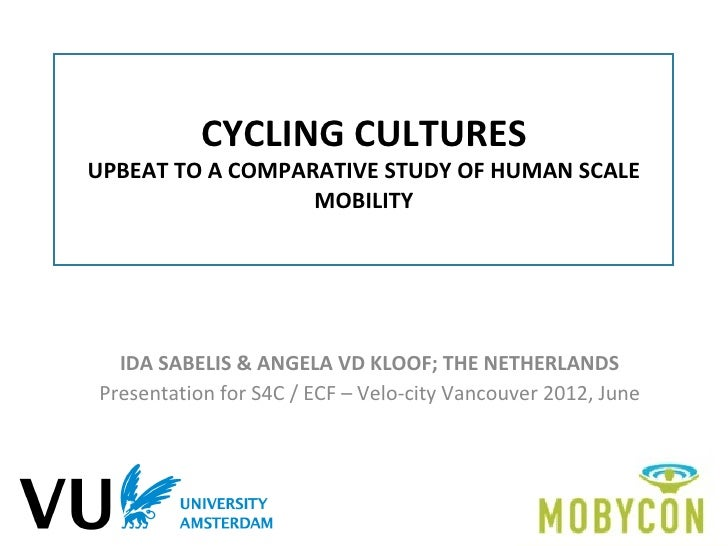 CYCLING CULTURESUPBEAT TO A COMPARATIVE STUDY OF HUMAN SCALE                  MOBILITY  IDA SABELIS & ANGELA VD KLOOF; THE...