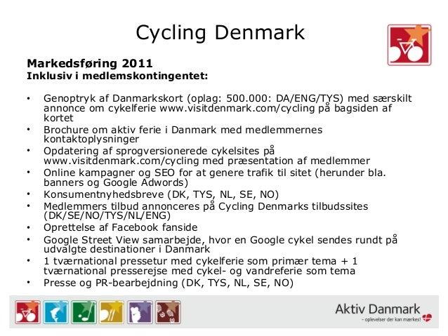 Cycling Denmark Markedsføring 2011 Inklusiv i medlemskontingentet: • Genoptryk af Danmarkskort (oplag: 500.000: DA/ENG/TYS...