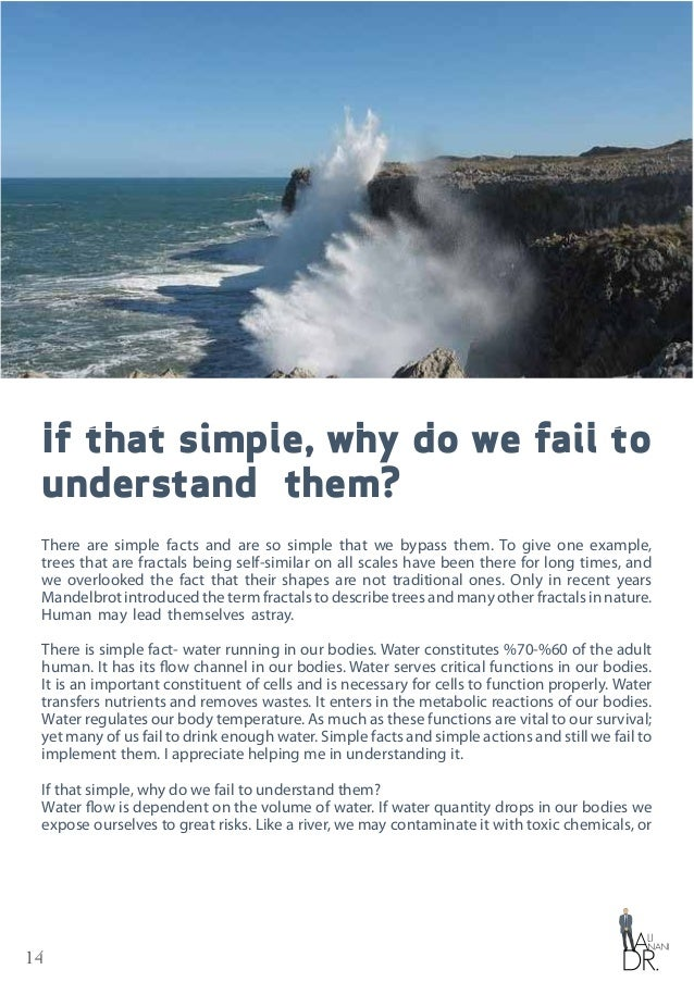 14 If that simple, why do we fail to understand them? There are simple facts and are so simple that we bypass them. To giv...