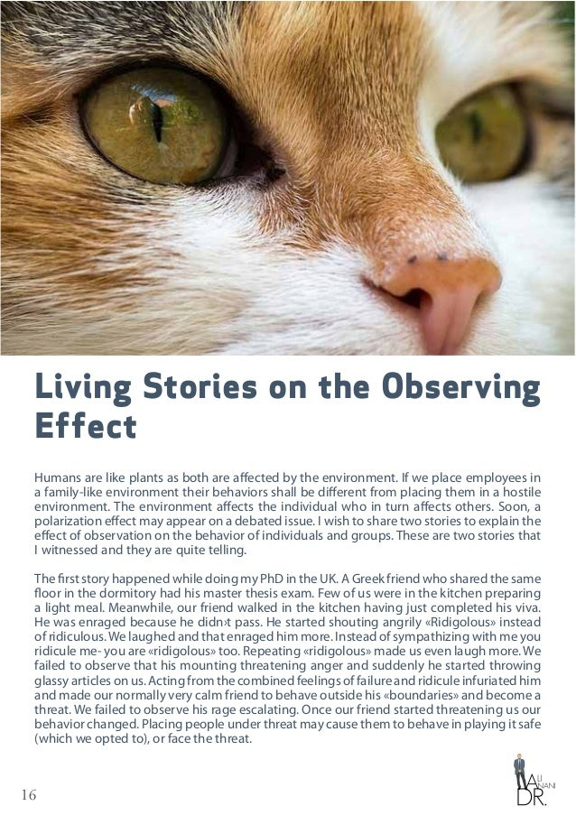 16 Living Stories on the Observing Effect Humans are like plants as both are affected by the environment. If we place empl...