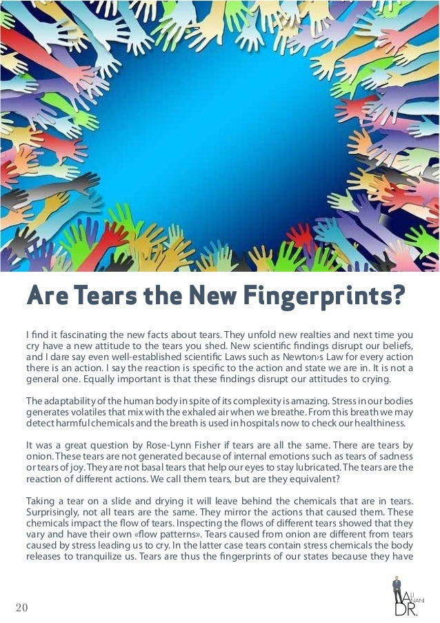 20 Are Tears the New Fingerprints? I find it fascinating the new facts about tears. They unfold new realties and next time...