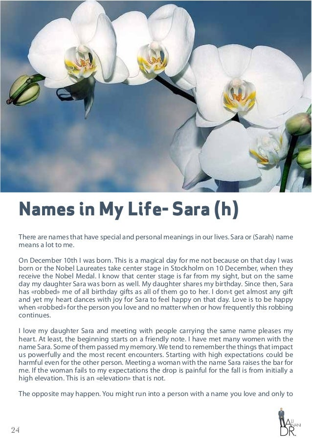 24 Names in My Life- Sara (h) There are names that have special and personal meanings in our lives. Sara or (Sarah) name m...
