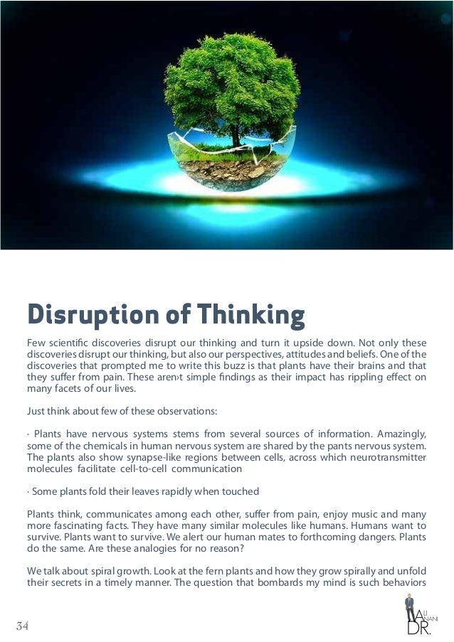 34 Disruption of Thinking Few scientific discoveries disrupt our thinking and turn it upside down. Not only these discover...