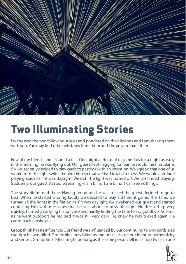 36 Two Illuminating Stories I witnessed the two following stories and pondered on their lessons and I am sharing them with...