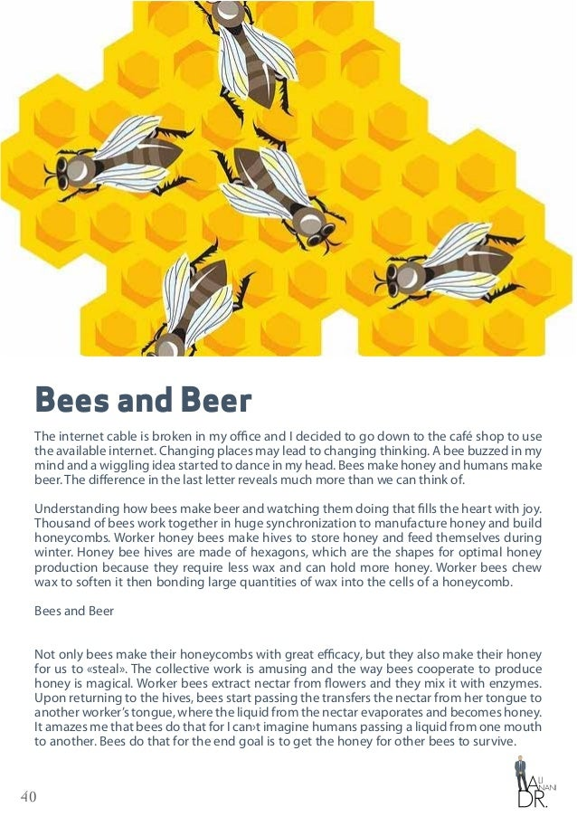 40 Bees and Beer The internet cable is broken in my office and I decided to go down to the café shop to use the available ...