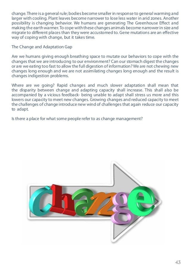 43 change.There is a general rule; bodies become smaller in response to general warming and larger with cooling. Plant lea...