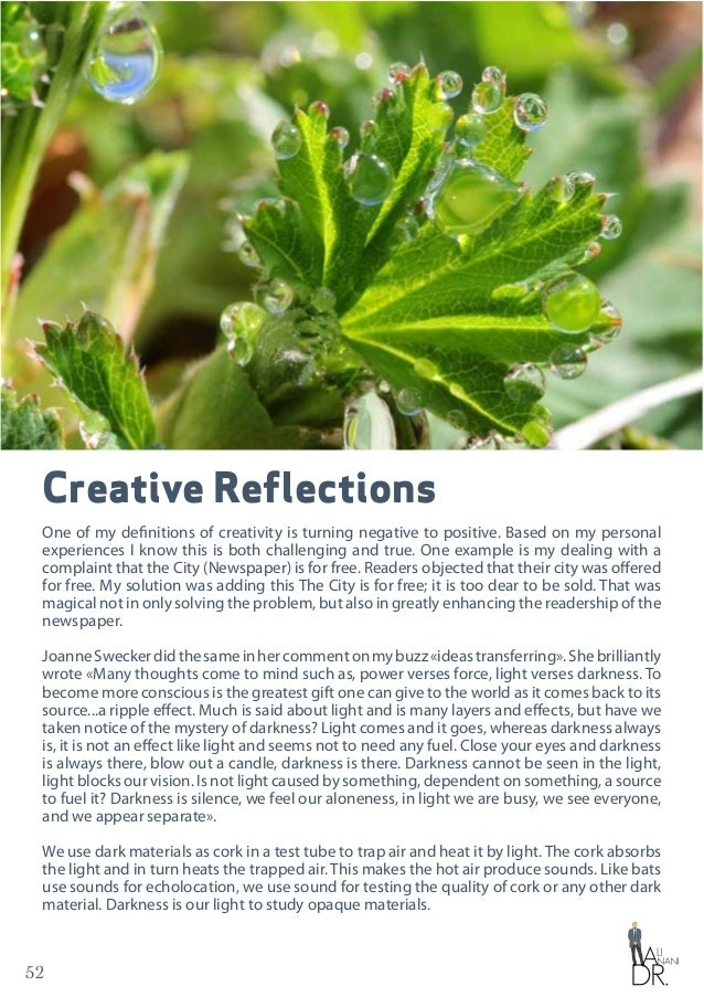 52 Creative Reflections One of my definitions of creativity is turning negative to positive. Based on my personal experien...
