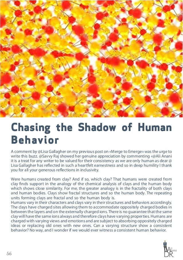 56 Chasing the Shadow of Human Behavior A comment by @Lisa Gallagher on my previous post on «Merge to Emerge» was the urge...