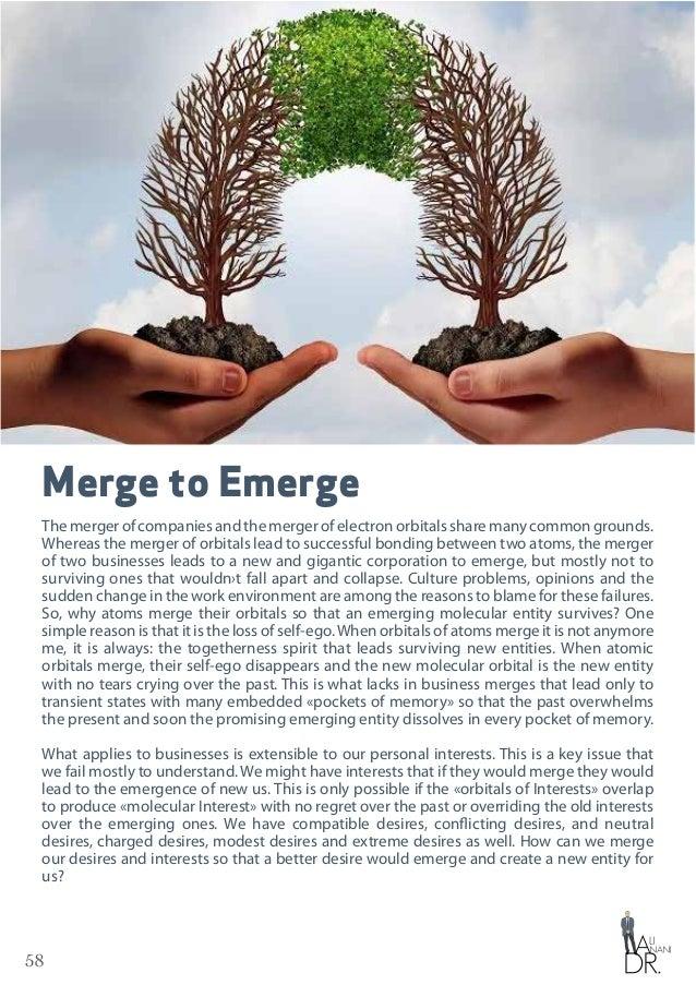58 Merge to Emerge Themergerofcompaniesandthemergerofelectronorbitalssharemanycommongrounds. Whereas the merger of orbital...