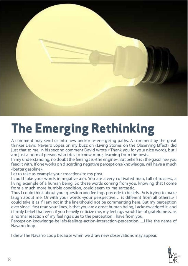 8 The Emerging Rethinking A comment may send us into new and/or re-energizing paths. A comment by the great thinker David ...