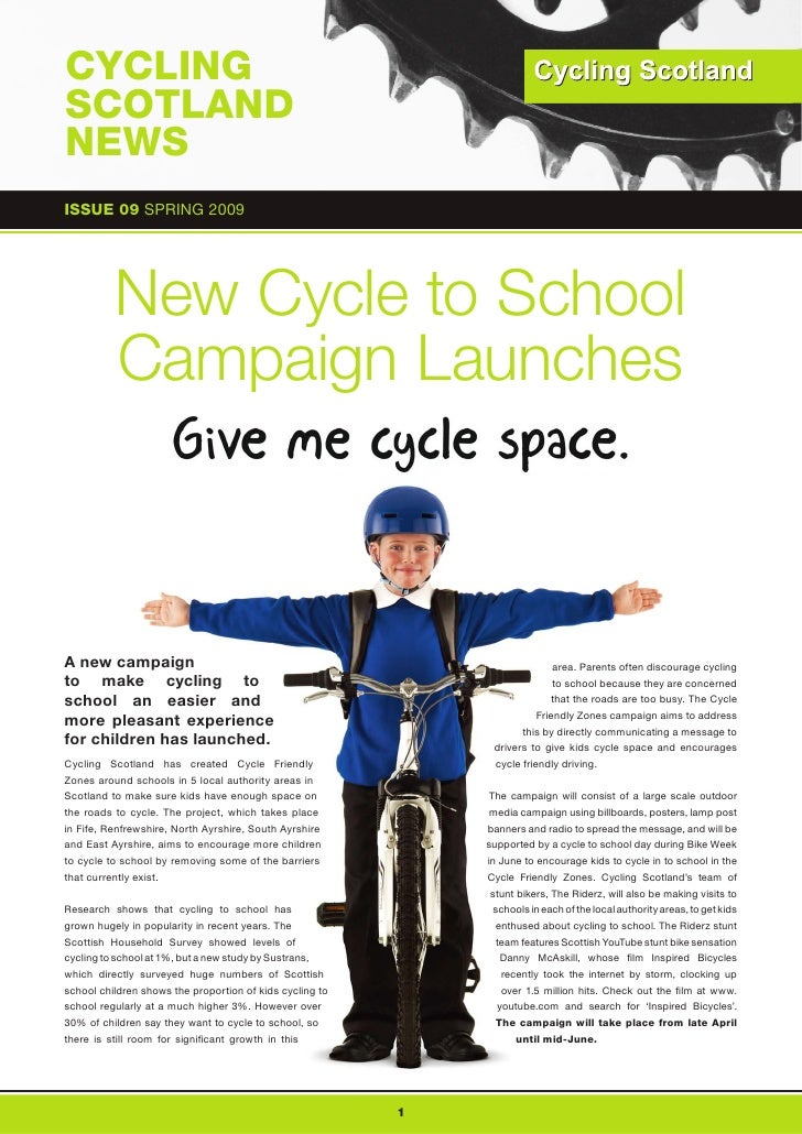 CYCLING SCOTLAND NEWS ISSUE 09 SPRING 2009  ISSUE 09 SPRING 2009               New Cycle to School           Campaign Laun...